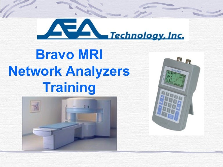 Bravo MRI Network Analyzer Training