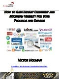 Victor Holman - How to Gain Instant Credibility and Maximum Visibility For Your Business, Products and Services