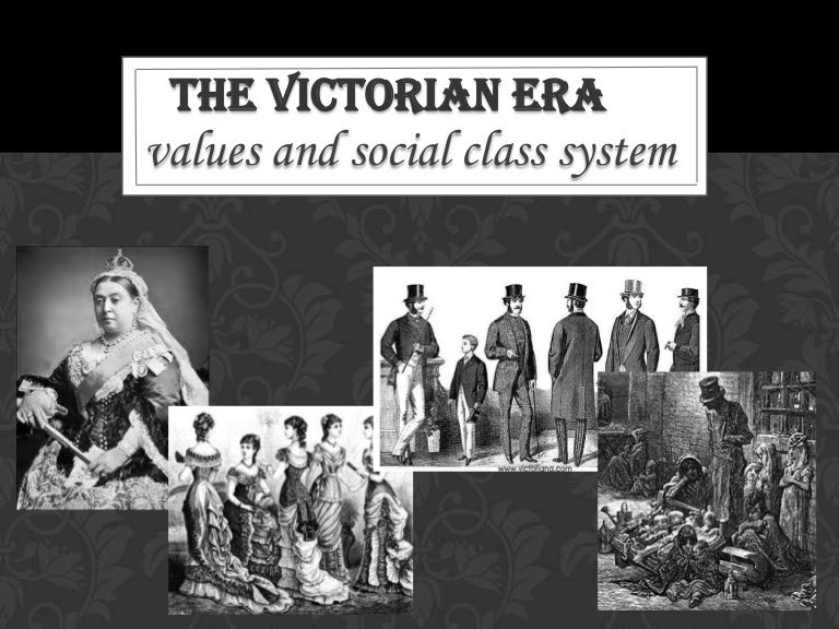 Social class and values in the Victorian Era