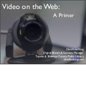 Video on the Web - the longer version