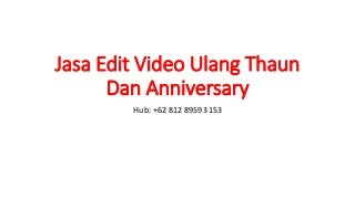 WA +62 812-8959-3153 Jasa happy anniversary video hd