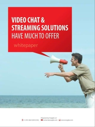 Video chat and streaming solutions have much to offer