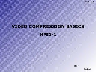 Video Compression Basics - MPEG2