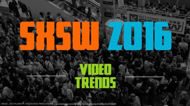 SxSW 2016 - Tendências de Vídeo