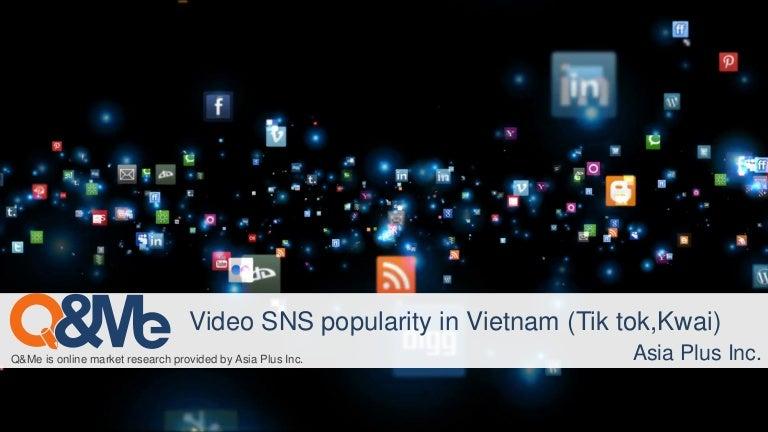 Video sns popularity in vietnam (Tik tok, Kwai)