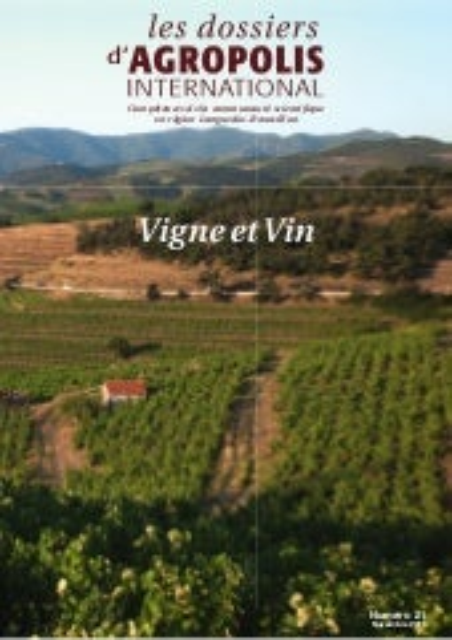 Dossier Agropolis International n°21 : vigne et vin - novembre 2015