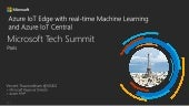 Azure IoT Edge with real-time Machine Learning and Azure IoT Central - Vincent Thavonekham MS Tech Summit Paris 2018