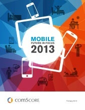 Mobile future in focus report 2013 via comScore