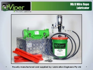 Viper Wire Rope Lubricator