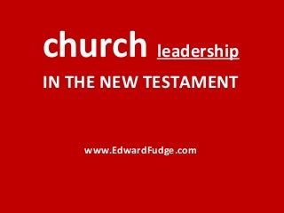 Church Leadership In the New Testament