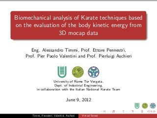 Biomechanical analysis of Karate techniques based on the evaluation of the body kinetic energy from 3D mocap data