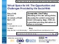 Virtual Space for All: The Opportunities and Challenges Provided by the Social Web