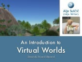Virtual Worlds Introduction: Second Life and Beyond