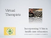 Virtual Therapists: teaching tomorrows health care practitioners how to use Wikis