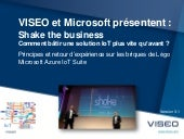 VISEO Shake the Microsoft business - comment rapidement batir une solution IoT