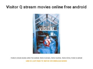 Visitor Q stream movies online free android