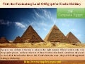 Visit the Fascinating Land Of Egypt for Exotic Holiday