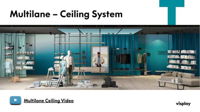 Visplay multilane ceiling system