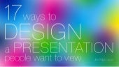 17 Ways to Design a Presentation People Want to View