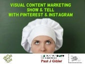 Visual content marketing   show and tell with instagram and pinterest