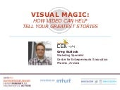Visual Magic: How Video Can Help Tell your Greatest Stories