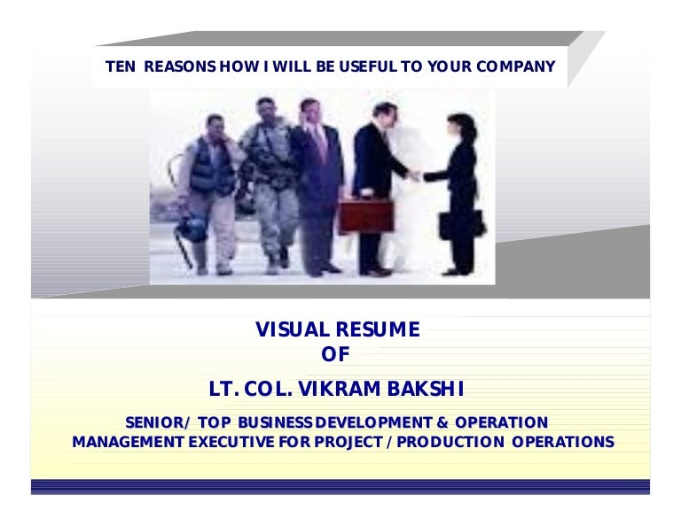 visual resume of lt col vikram bakshi and 10 reasons how i will be