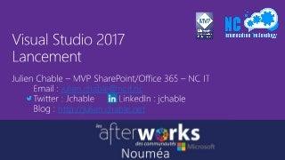 Visual studio 2017 Launch keynote - Afterworks@Noumea