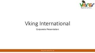 Vking international Corporate Presentation