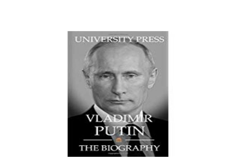 Free Ebook Vladimir Putin The Biography Full Pages