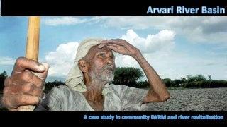 Community Water Management: Arvari Basin, India