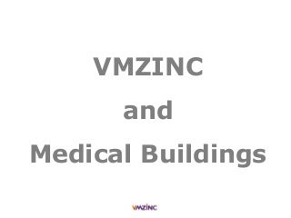 VMZINC and Medical Builldings