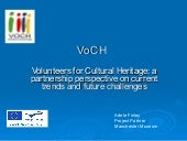 Volunteers for Cultural heritage: a partnership perspective on current trends and future challenges