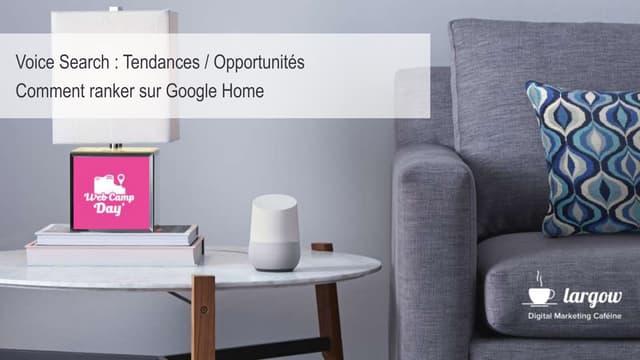Voice Search : Tendances, opportunités, ranker sur Google Home