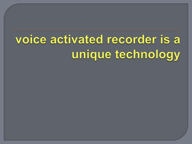 Voice activated recorder