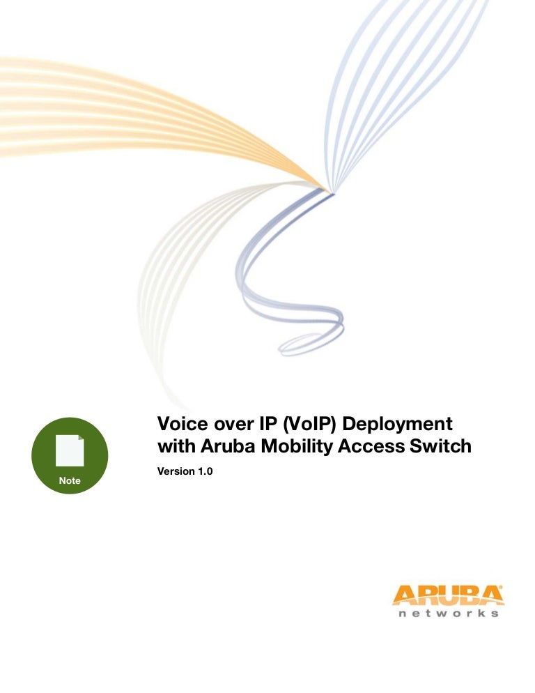 Voice over IP (VoIP) Deployment with Aruba Mobility Access