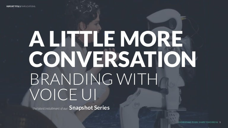 A Little More Conversation: Branding with Voice UI