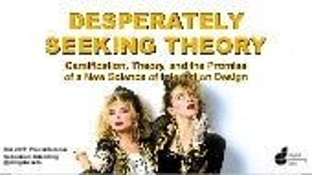 Desperately Seeking Theory