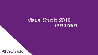 Visual Studio 2012 - Tipps & Tricks