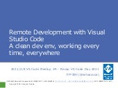 Remote Development with Visual Studio Code &  A clean dev env, working every time, everywhere