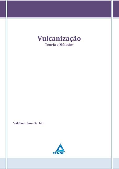 Vulcanizacao teoria metodos