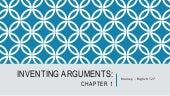 Inventing Arguments:  Chapter 1 Lecture