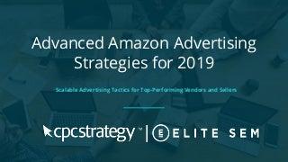 Advanced Amazon Advertising Strategies for 2019