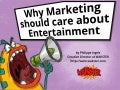Why Marketing should care about Entertainment