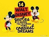 14 Walt Disney Quotes To Inspire You To Pursue Your Craziest Dreams!