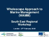 WAMM South East Regional Workshop 27th Feb 2020