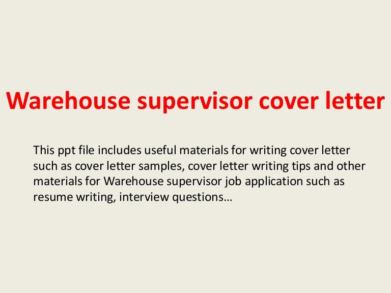warehousesupervisorcoverletter 140220235311 phpapp02 thumbnail 4jpgcb1392940413 - Warehouse Cover Letter Samples