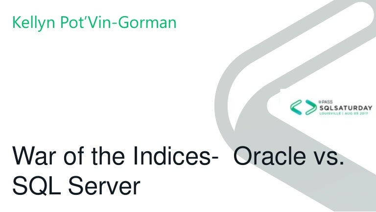 Oracle vs. SQL Server- War of the Indices