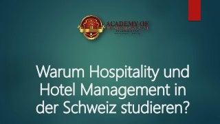 Warum hospitality und hotel management in der schweiz studieren