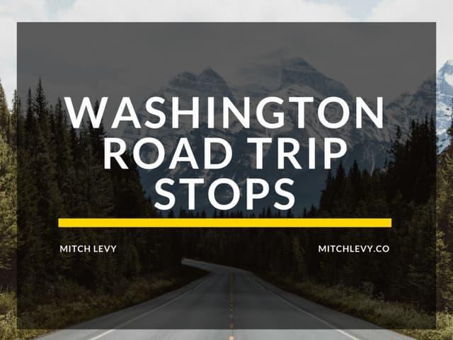 Washington Road Trip Stops