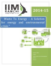 Waste to energy   a solution for energy and environmental crisis -final